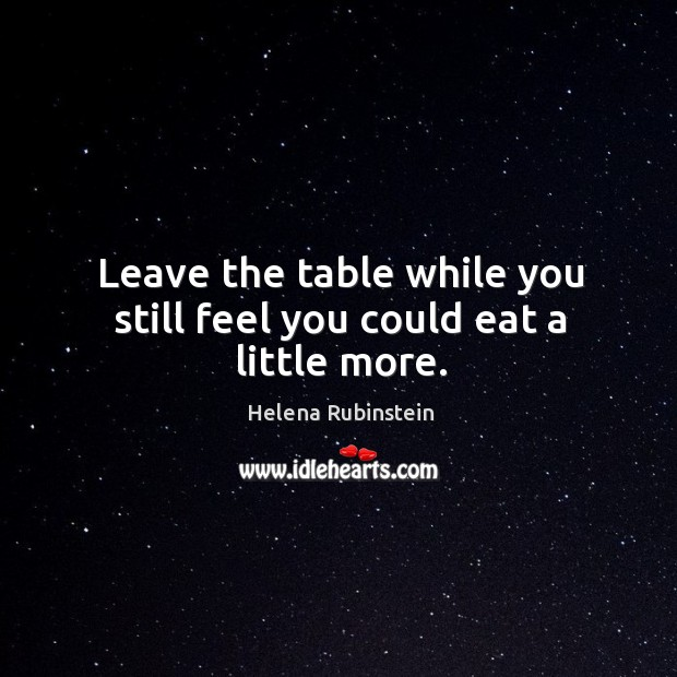 Leave the table while you still feel you could eat a little more. Image
