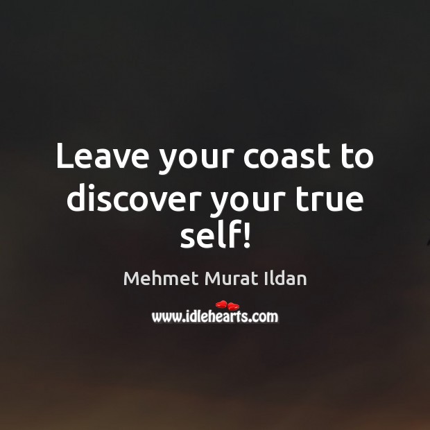 Image, Leave your coast to discover your true self!