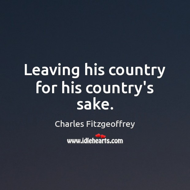 Leaving his country for his country's sake. Image
