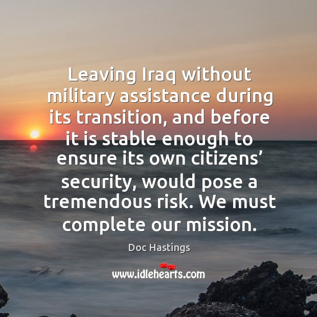 Leaving iraq without military assistance during its transition Image