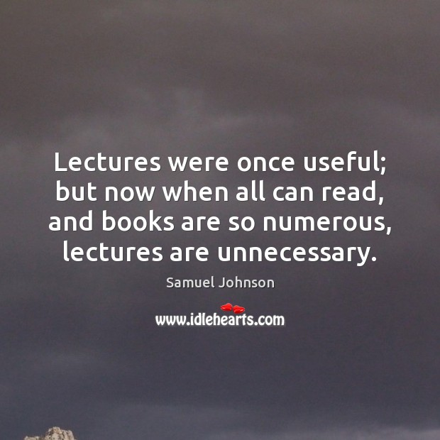 Image, Lectures were once useful; but now when all can read, and books