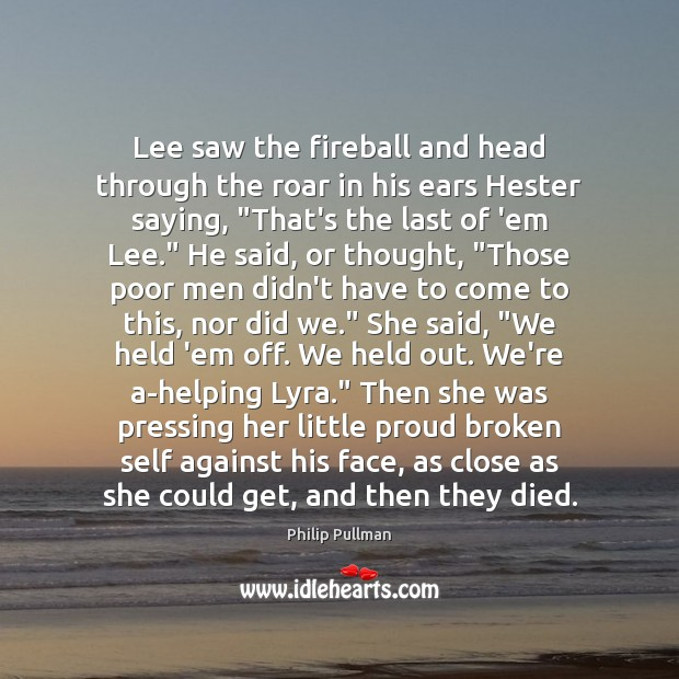 Image, Lee saw the fireball and head through the roar in his ears