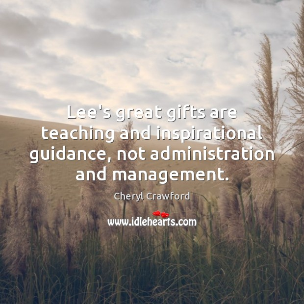 Lee's great gifts are teaching and inspirational guidance, not administration and management. Image