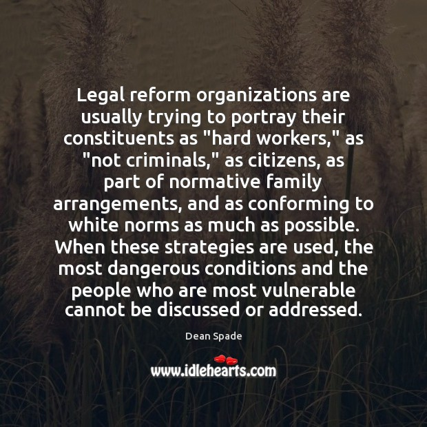 """Legal reform organizations are usually trying to portray their constituents as """"hard Image"""