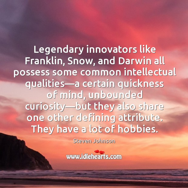 Legendary innovators like Franklin, Snow, and Darwin all possess some common intellectual Image