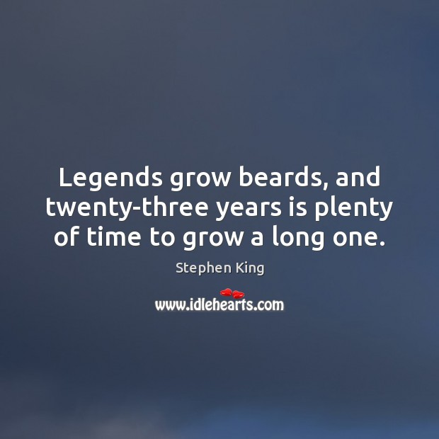 Image, Legends grow beards, and twenty-three years is plenty of time to grow a long one.