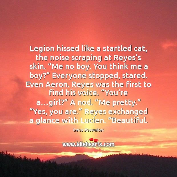 Image, Legion hissed like a startled cat, the noise scraping at Reyes's