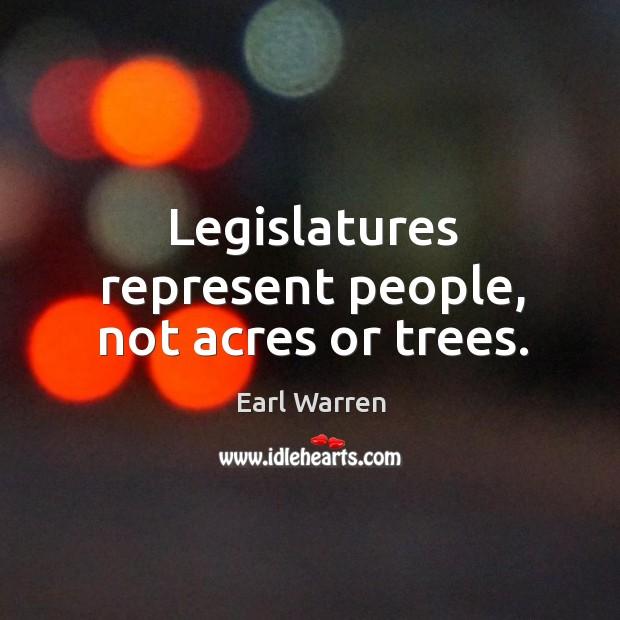 Legislatures represent people, not acres or trees. Image