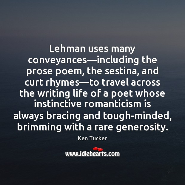 Image, Lehman uses many conveyances—including the prose poem, the sestina, and curt