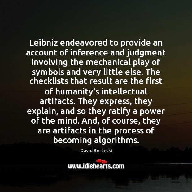 Leibniz endeavored to provide an account of inference and judgment involving the Image