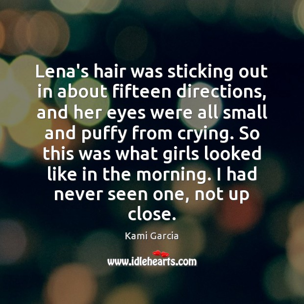 Lena's hair was sticking out in about fifteen directions, and her eyes Image