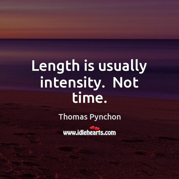 Image, Length is usually intensity.  Not time.