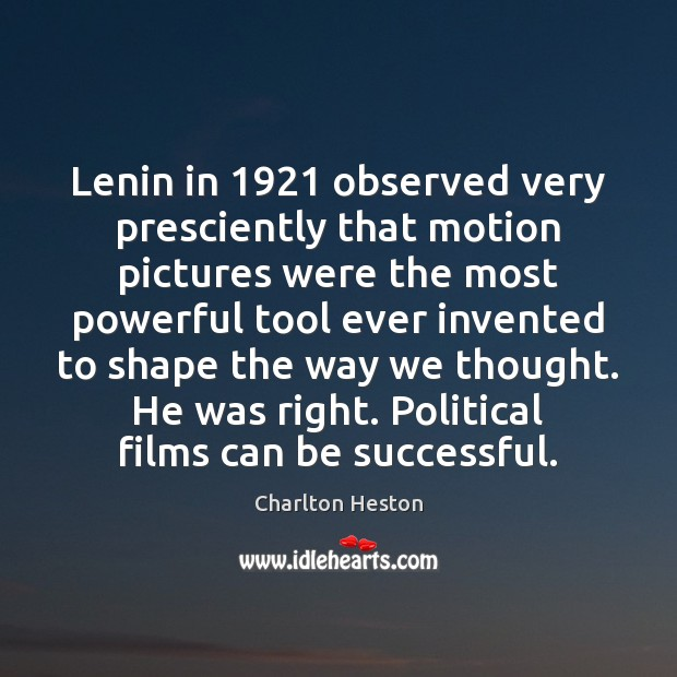 Image, Lenin in 1921 observed very presciently that motion pictures were the most powerful