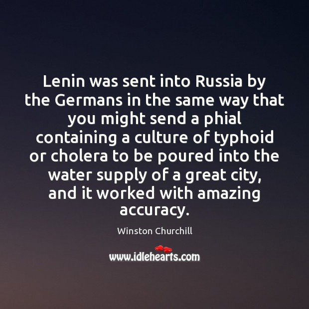 Lenin was sent into Russia by the Germans in the same way Image