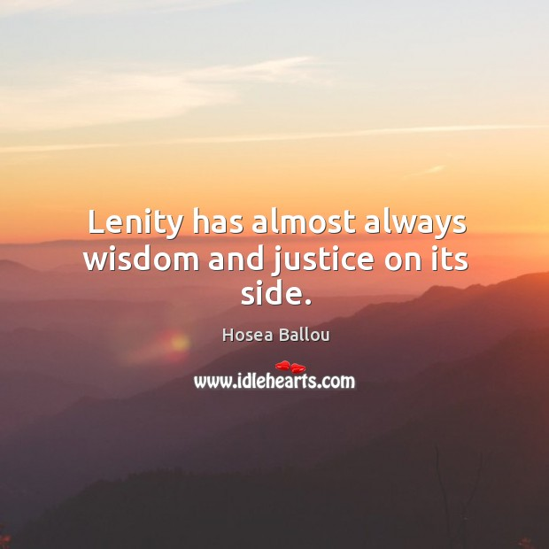 Lenity has almost always wisdom and justice on its side. Image