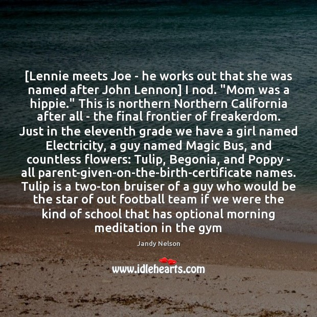 [Lennie meets Joe – he works out that she was named after Jandy Nelson Picture Quote