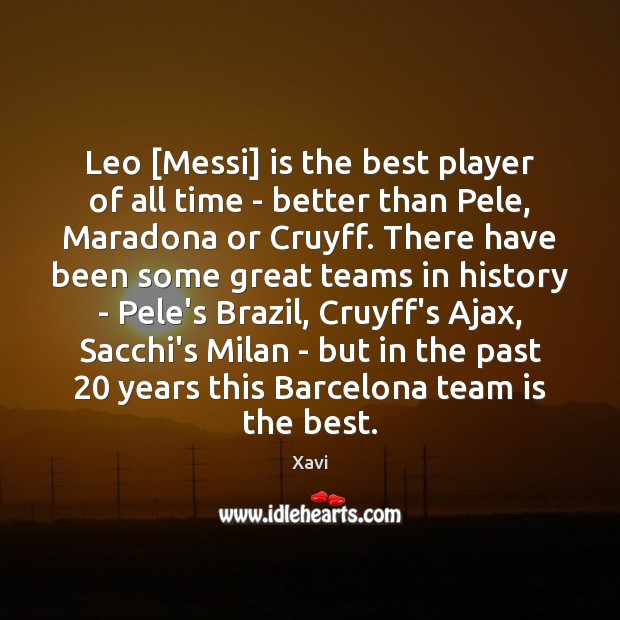 Image, Leo [Messi] is the best player of all time – better than