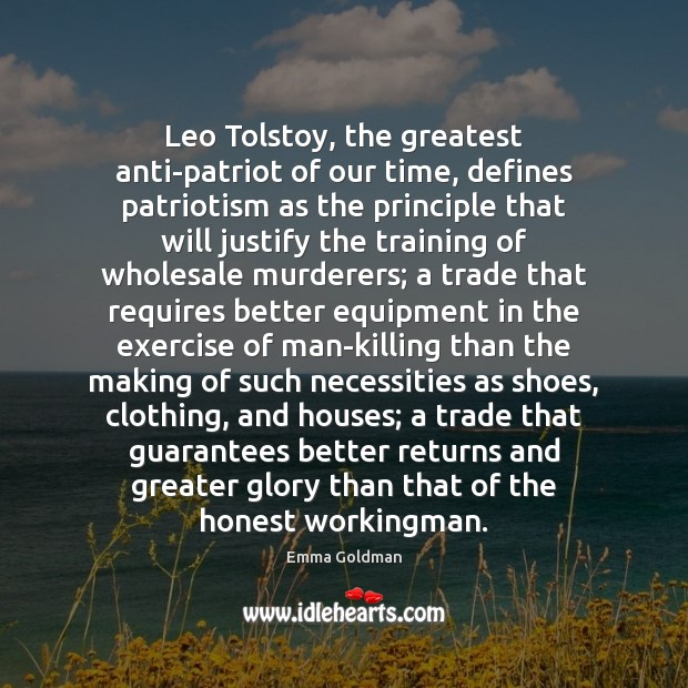 Image, Leo Tolstoy, the greatest anti-patriot of our time, defines patriotism as the