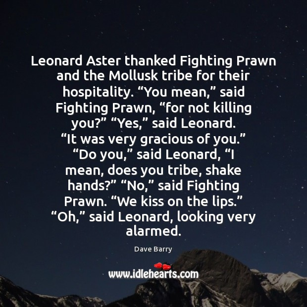 Image, Leonard Aster thanked Fighting Prawn and the Mollusk tribe for their hospitality. ""