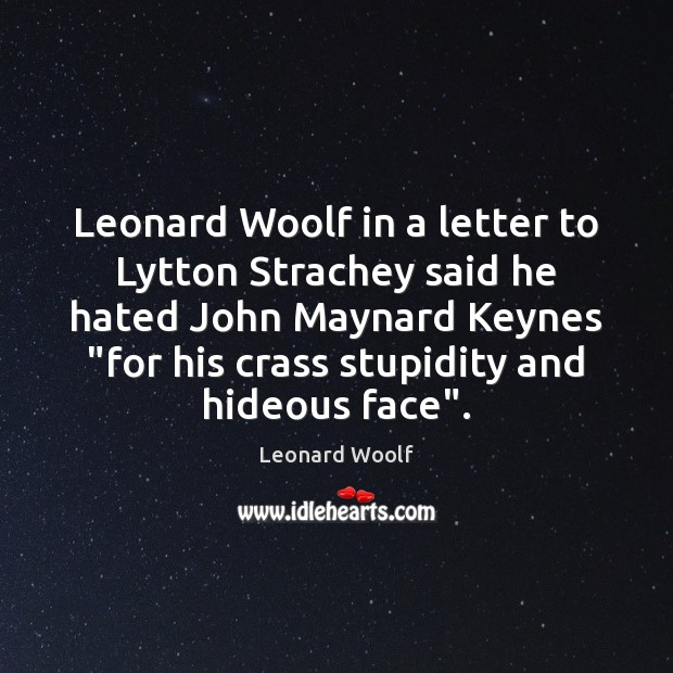 Image, Leonard Woolf in a letter to Lytton Strachey said he hated John
