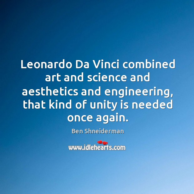 Image, Leonardo da vinci combined art and science and aesthetics and engineering, that kind of unit