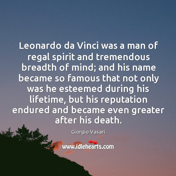 Image, Leonardo da Vinci was a man of regal spirit and tremendous breadth