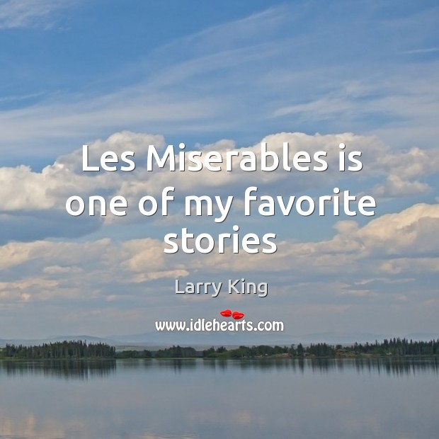 Image, Les Miserables is one of my favorite stories