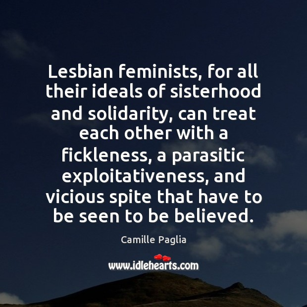 Lesbian feminists, for all their ideals of sisterhood and solidarity, can treat Image