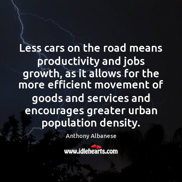 Image, Less cars on the road means productivity and jobs growth, as it