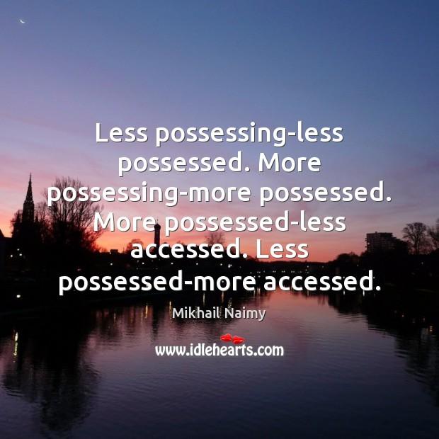 Less possessing-less possessed. More possessing-more possessed. More possessed-less accessed. Less possessed-more accessed. Image
