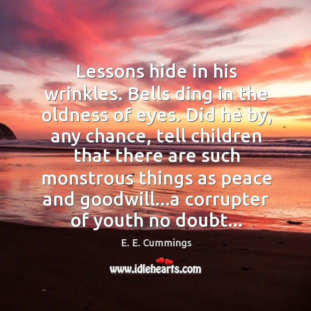 Lessons hide in his wrinkles. Bells ding in the oldness of eyes. Image