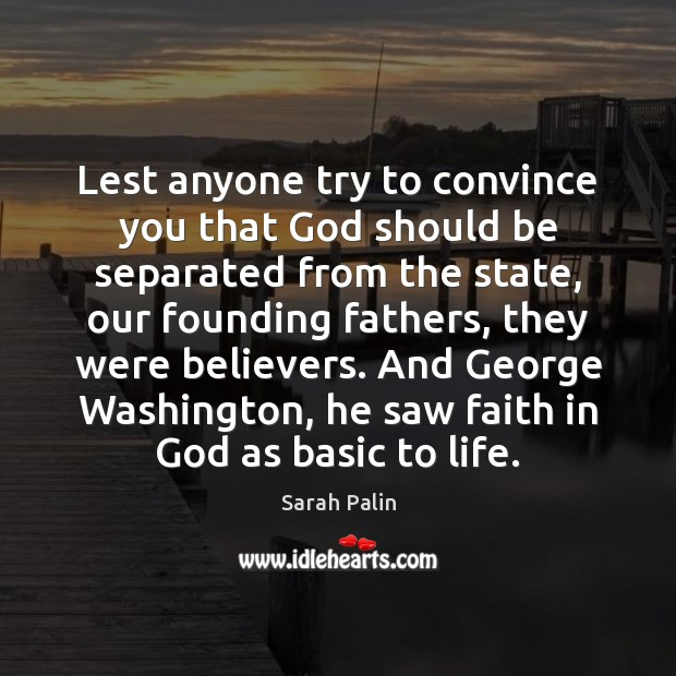Lest anyone try to convince you that God should be separated from Sarah Palin Picture Quote