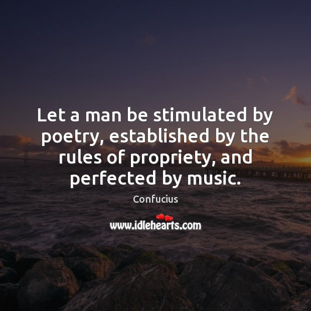 Let a man be stimulated by poetry, established by the rules of Image