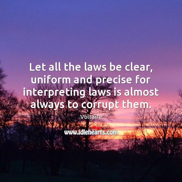 Let all the laws be clear, uniform and precise for interpreting laws Image