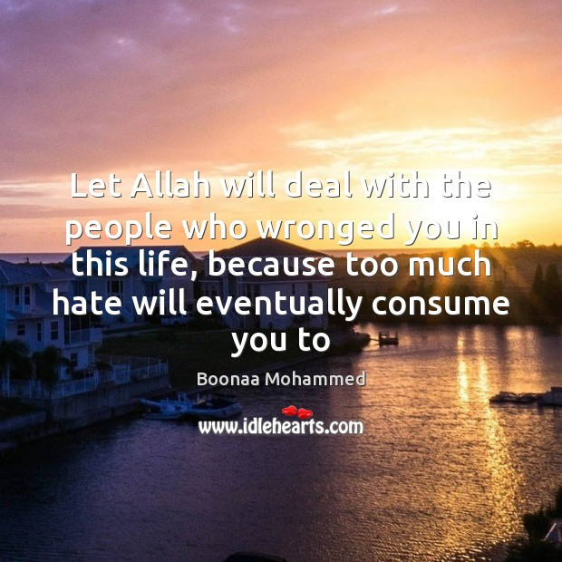 Let Allah will deal with the people who wronged you in this Image