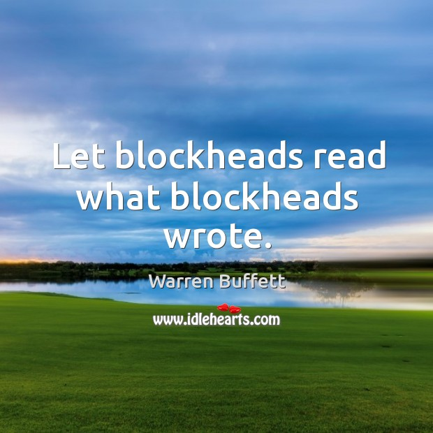 Image, Let blockheads read what blockheads wrote.