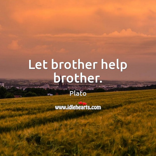 Let brother help brother. Image