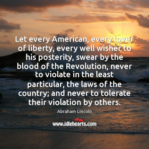 Image, Let every American, every lover of liberty, every well wisher to his