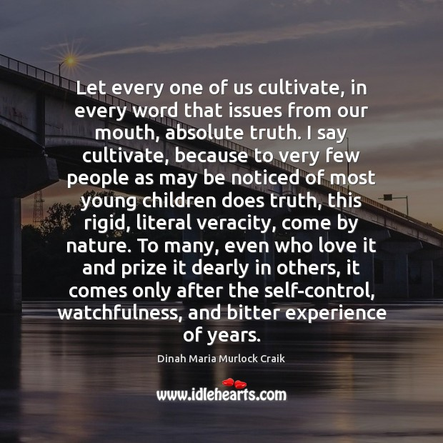 Let every one of us cultivate, in every word that issues from Image