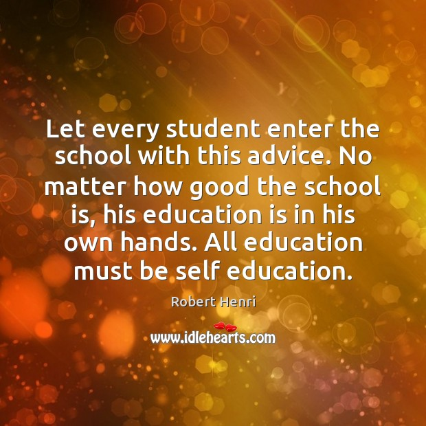 Let every student enter the school with this advice. No matter how Education Quotes Image