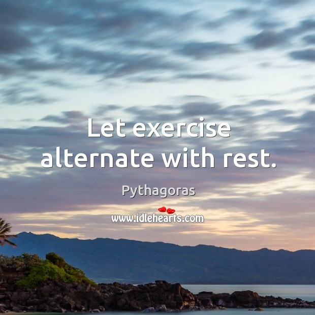 Image, Let exercise alternate with rest.