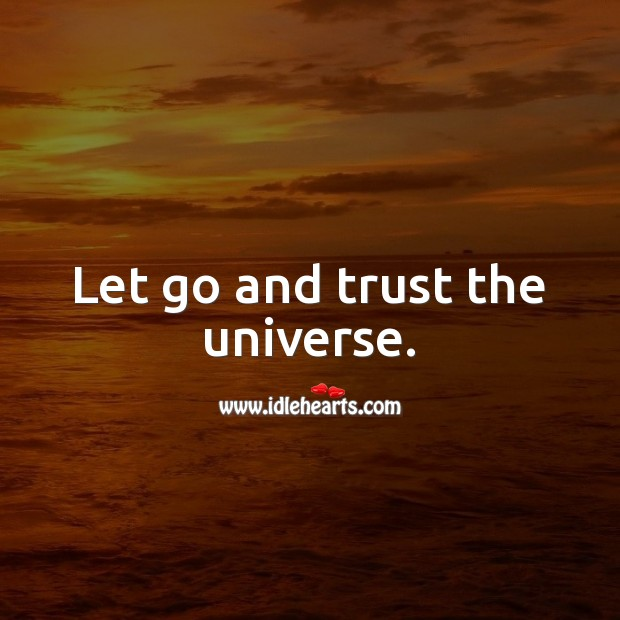 Let go and trust the universe. Spiritual Love Quotes Image