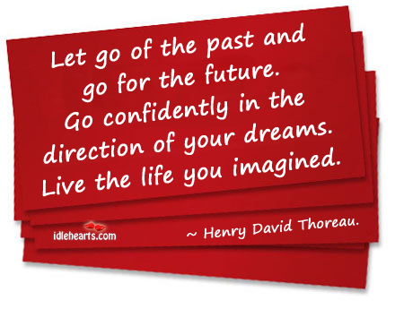 Let Go Of The Past And Go For The Future…