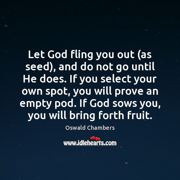 Let God fling you out (as seed), and do not go until Image