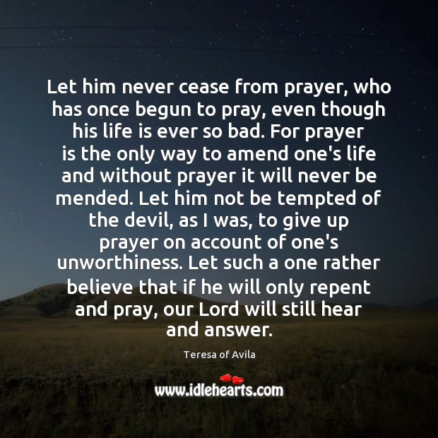 Let him never cease from prayer, who has once begun to pray, Image
