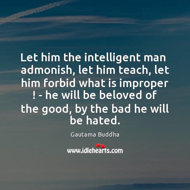 Image, Let him the intelligent man  admonish, let him teach, let him forbid