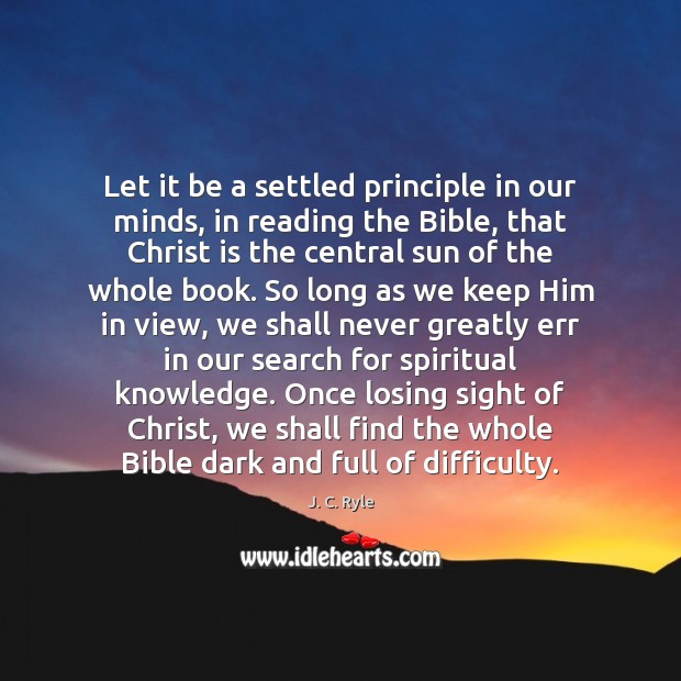 Let it be a settled principle in our minds, in reading the Image