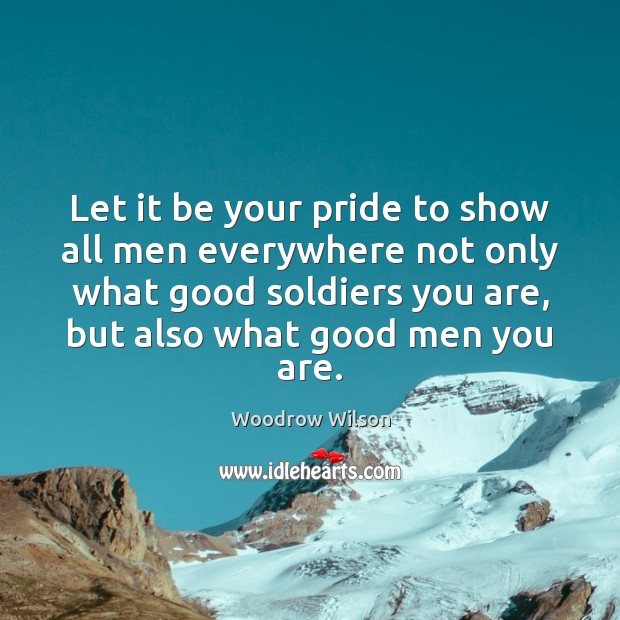 Let it be your pride to show all men everywhere not only Image