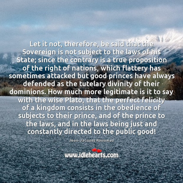Let it not, therefore, be said that the Sovereign is not subject Image