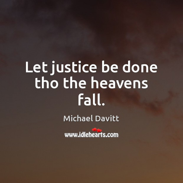 Let justice be done tho the heavens fall. Image